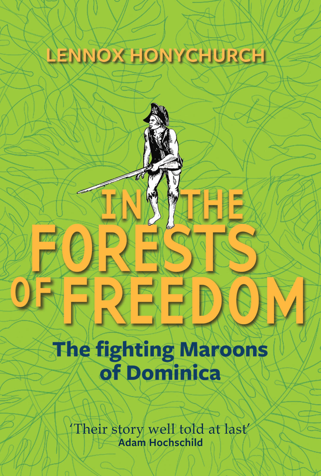 In the Forests of Freedom, the fighting Maroons of Dominica